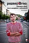 Poznej Brno: Průvodce místy, která nenajdete v průvodcích
