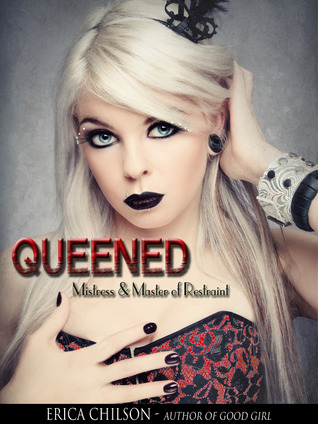 Queened (Mistress & Master of Restraint, #6)