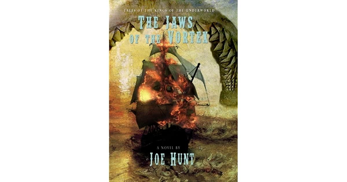 Download The Jaws Of The Vortex Tales Of The Kings Of The Underworld 1 By Joe Hunt