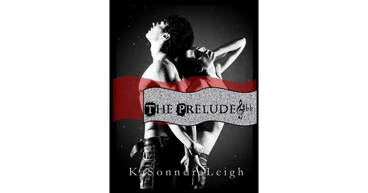 best service 9690a a325c The Prelude (A Musical Interlude,  1) by KaSonndra Leigh