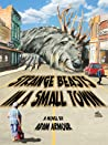Strange Beasts in a Small Town by Adam Armour