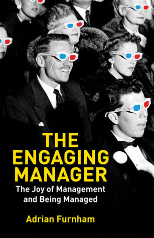 The Engaging Manager  The Joy of Management and Being Managed-Palgrave Macmillan UK (2012)