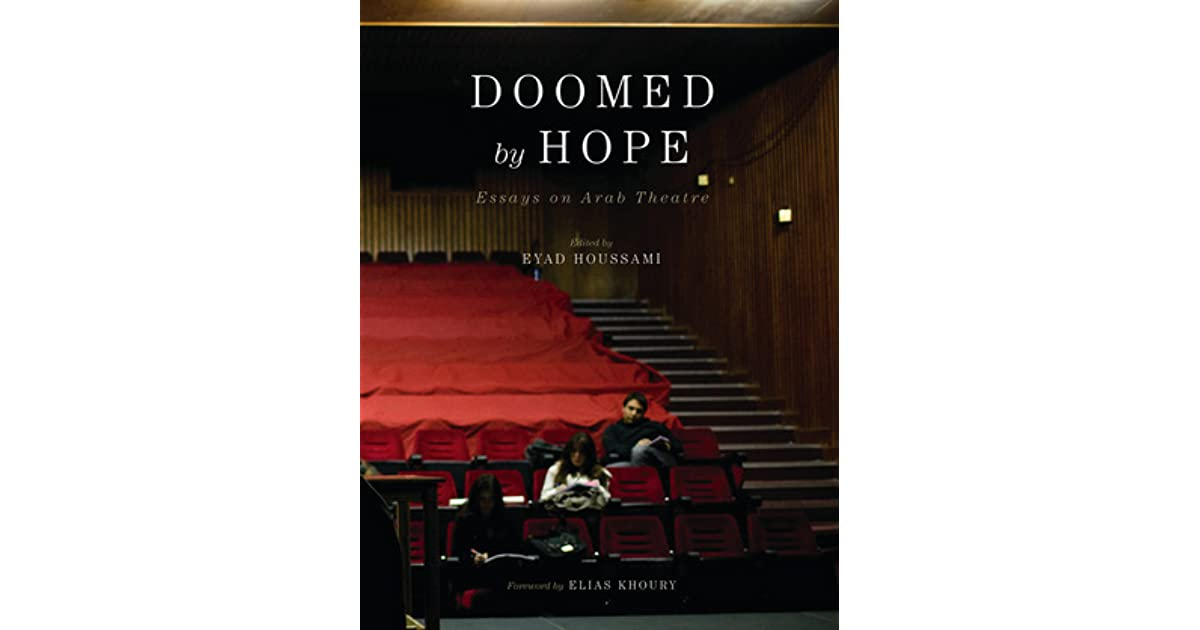 Doomed By Hope Essays On Arab Theatre By Eyad Houssami