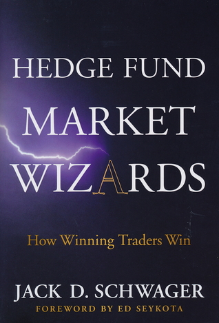 Hedge Fund Market Wizards by Jack D  Schwager