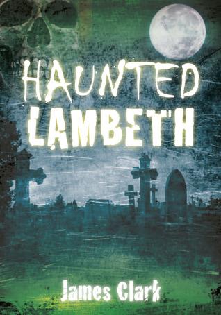 Haunted Lambeth by James Clark
