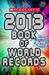 Scholastic Book of World Records 2013