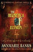The Hermetica of Elysium