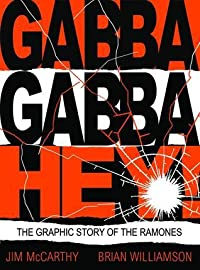 Gabba Gabba Hey: The Graphic Story of the Ramones