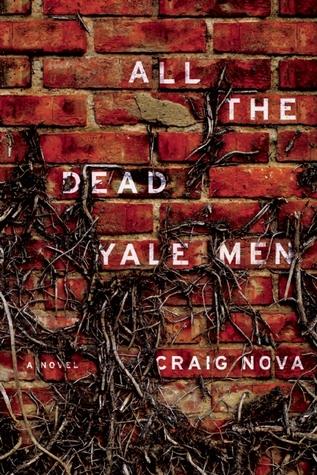 All the Dead Yale Men by Craig Nova