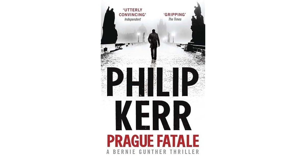 Prague Fatale Bernard Gunther 8 By Philip Kerr