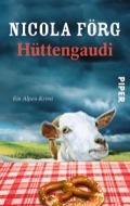 Hüttengaudi: Ein Alpen Krimi