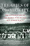 The Girls of Atomic City by Denise Kiernan