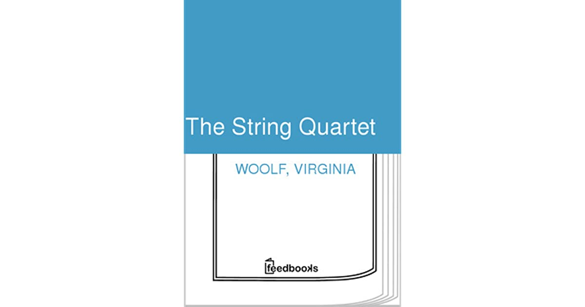 The String Quartet by Virginia Woolf