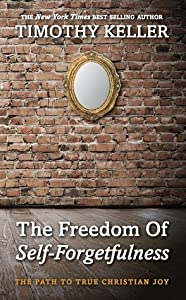 The Freedom of Self-Forgetfulness