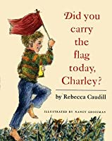 Did You Carry the Flag Today, Charley