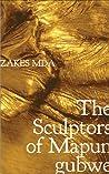 The Sculptors of Mapungubwe