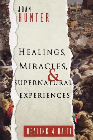 Healings, Miracles, and Superna - Joan Hunter