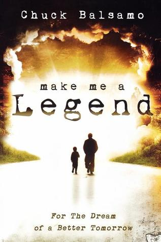 Make Me a Legend: For the Dream of a Better Tomorrow