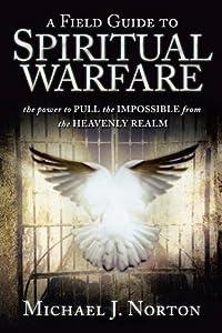 Field Guide to Spiritual Warfare: Pull the Impossible