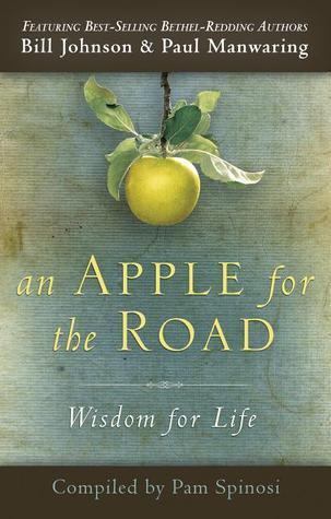 An Apple for the Road  Wisdom f - Bill Johnson