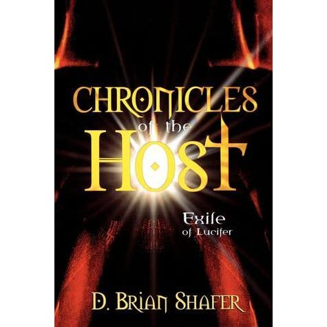 Exile of lucifer chronicles of the host 1 by d brian shafer fandeluxe PDF