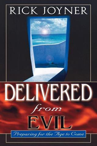 Delivered from Evil  Preparing - Rick Joyner