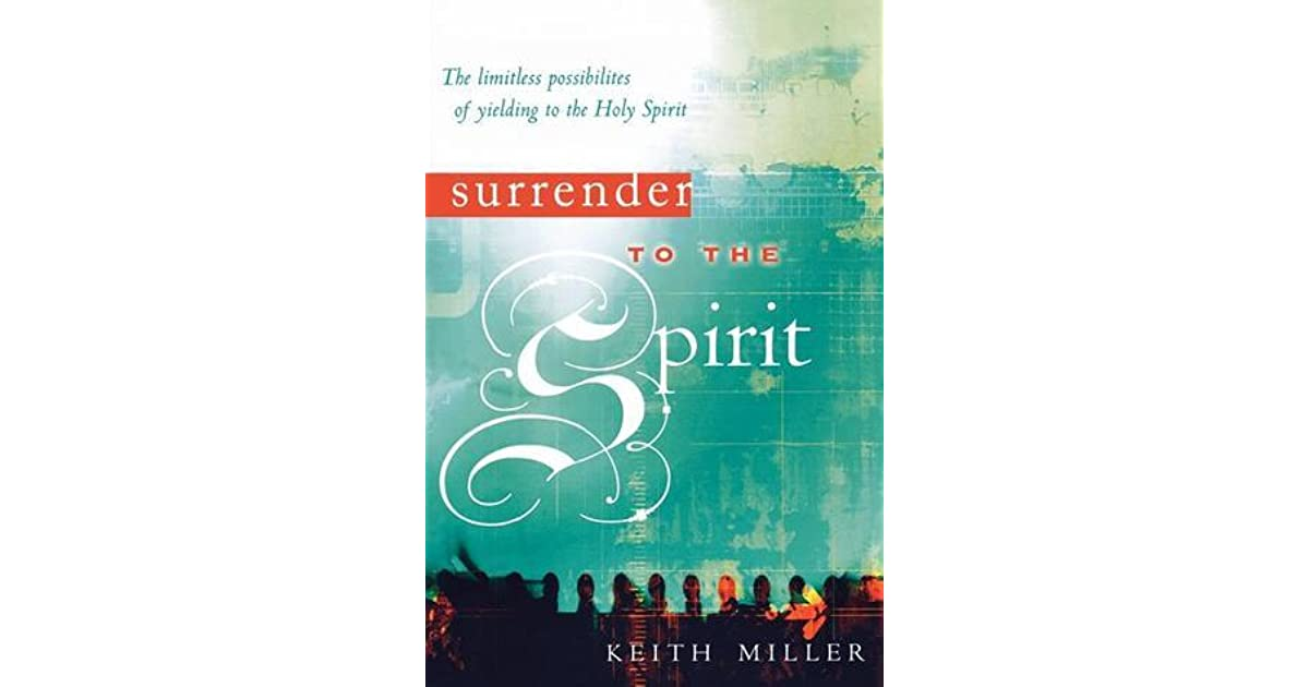 Surrender to the Spirit: The Limitless Possibilities of Yielding to the Holy Spirit