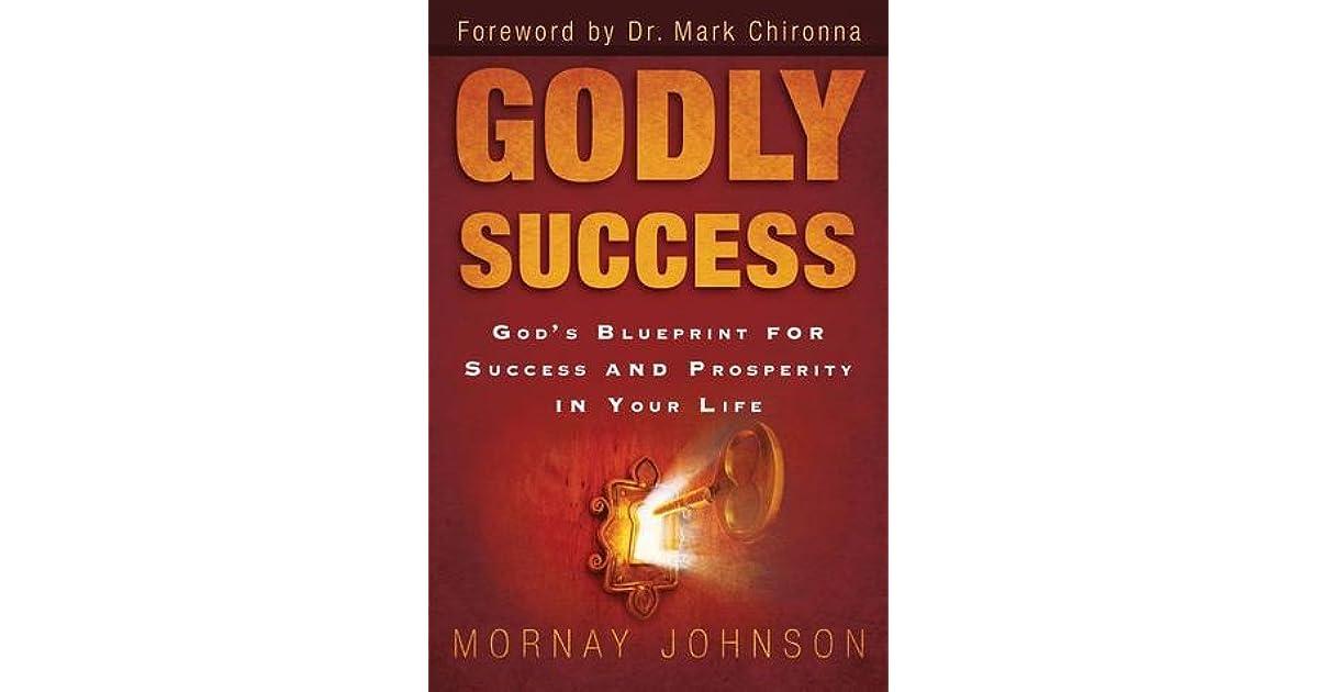 Godly success gods blueprint for success and prosperity in your godly success gods blueprint for success and prosperity in your life by mornay johnson malvernweather Choice Image
