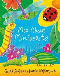 Mad about Minibeasts! by Giles Andreae