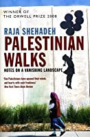 Palestine Walks: Notes on a Vanishing Landscape