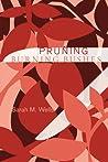 Pruning Burning Bushes