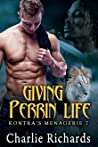 Giving Perrin Life (Kontra's Menagerie #7)
