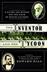 The Inventor and the Tycoon by Edward Ball