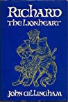 Richard the Lionheart by John Gillingham
