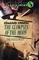 The Glimpses of the Moon (Gervase Fen, #9)