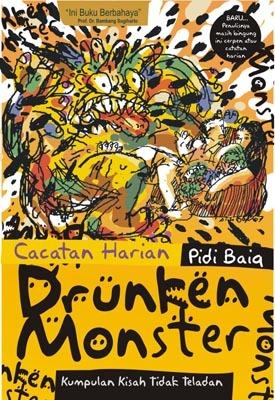Drunken Monster: Kumpulan Kisah Tidak Teladan (Cacatan Harian Pidi Baiq)