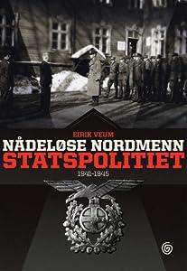 Nådeløse nordmenn: Statspolitiet 1941–1945