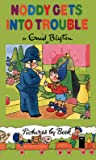Noddy Gets Into Trouble (Noddy, #8)