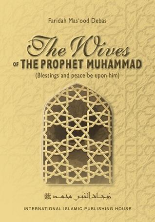 The Wives of Prophet Muhammad by Faridah Masʻood Debas