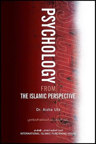 Psychology from the Islamic Perspective by Aisha Utz