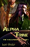 Alpha Trine by Lexi Ander