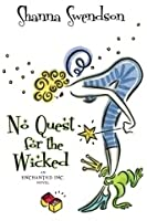 No Quest For The Wicked (Enchanted, Inc., #6)
