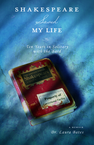 "Book cover of ""Shakespeare Saved My Life"" by Dr. Laura Bates"