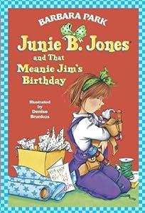 Junie B. Jones and That Meanie Jim's Birthday (Junie B. Jones, #6)