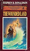 The Wounded Land (The Second Chronicles of Thomas Covenant, #1)