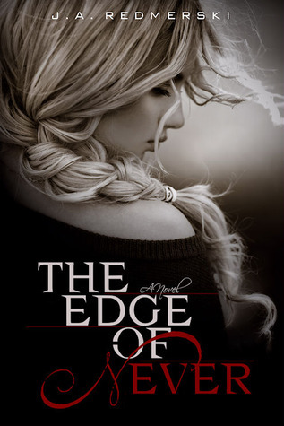 The Edge of Never by J.A. Redmerski