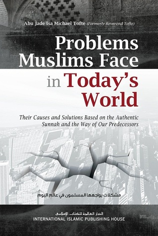 Problems Muslims Face In Today S World By Abu Jade Isa Michael Tofte