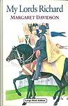 My Lords Richard by Margaret Davidson