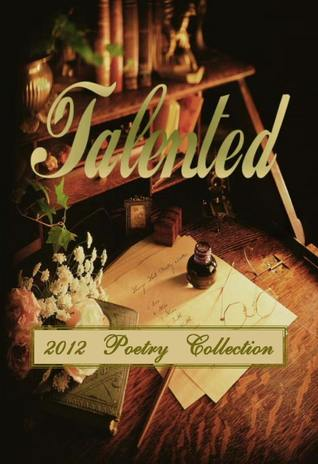 Talented 2012 Poetry Collection