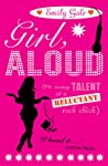 Girl, Aloud: The Teensy Talent of a Reluctant Rock Chick